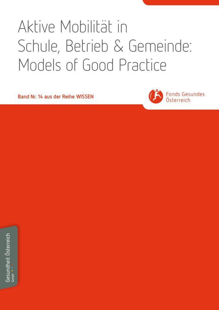 thumbnail of Wissensband 14 Aktive Mobilität in Schule, Betrieb Gemeinde_ Models of Good Practice